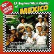 15 Regional Mexican Music Classics /  Various