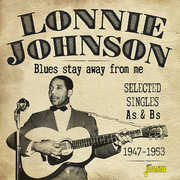 Blues Stay Away From Me: Selected Singles As & Bs 1947-1953 [Import] , Lonnie Johnson