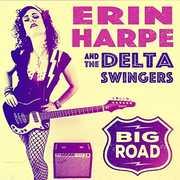 Big Road , Erin Harpe & Delta Swingers
