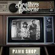 Pawn Shop , Brothers Osborne