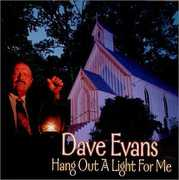 Hang a Light Out for Me , Dave Evans