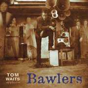 Bawlers , Tom Waits