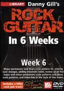 Rock Guitar in 6 Weeks: Week 6 , Danny Gill
