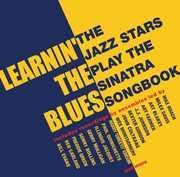 Learnin' The Blues: Jazz Stars Play The Sinatra Songbook