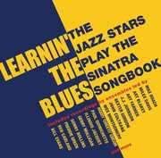 Learnin' The Blues: Jazz Stars Play The Sinatra Songbook