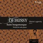 Debussy: Suite Bergamasque - Works For Solo Piano , Nikolai Lugansky