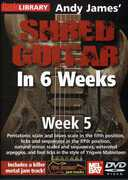 Shred Guitar in 6 Weeks: Week 5 , Andy James