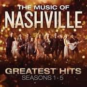 The Music of Nashville: Greatest Hits Seasons 1-5 (Original Soundtrack) [Import] , Nashville