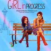 Girl in Progress (Original Motion Picture Score)
