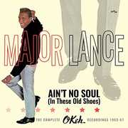 Ain't No Soul (In These Old Shoes): Complete Okeh Recordings 1963-1967 [Import] , Major Lance