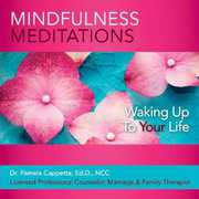 Mindfulness Meditations: Waking Up to Your Life
