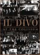 At the Coliseum , Il Divo