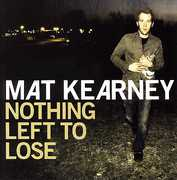Nothing Left to Lose , Mat Kearney