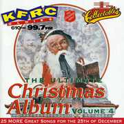 Ultimate Christmas Album Vol.4: KFRC 99.7 FM San Francisco