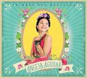 Primero Soy Mexicana , Angela Aguilar