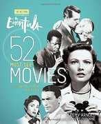 TCM: The Essentials: 52 Must-See Movies and Why They Matter (Turner Classic Movies)