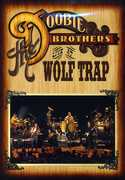 The Doobie Brothers: Live at Wolf Trap , The Doobie Brothers