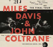 The Final Tour: The Bootleg Series, Vol. 6 , Miles Davis & John Coltrane