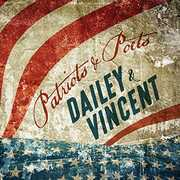 Patriots And Poets , Dailey & Vincent