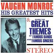 Greatest Hits /  Sings The Great Themes Of Famous , Vaughn Monroe