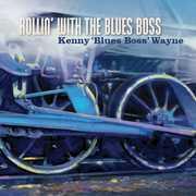 Wayne, Kenny Blues Boss : Rollin with the Blues Boss