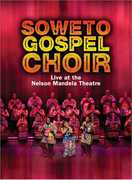 Live at the Nelson Mandela Theatre , The Soweto Gospel Choir