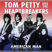American Man Live Radio Broadcast Boston 1978 , Tom Petty