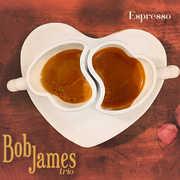 Espresso , Bob James Trio
