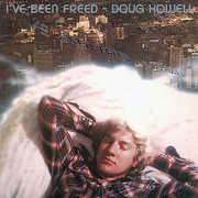 Howell, Doug : I've Been Freed