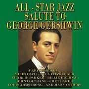 All Star Jazz Salute To George Gershwin (Various Artists) , Various Artists