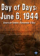 Day of Days June 6 1944: American Soldier's Remember D-Day