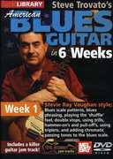 Steve Trovato's American Blues in 6 Weeks: Week 1 , Steve Trovato