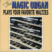 Plays Your Favorite Waltzes , Magic Organ