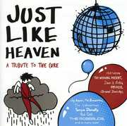 Just Like Heaven: A Tribute To The Cure