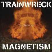 Trainwreck Magnetism