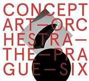 Concept Art Orchestra - the Prague Six