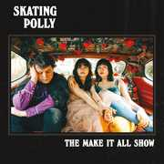 Make It All Show , Skating Polly