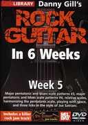 Gill, Danny Rock Guitar in 6 Weeks: Week 5 , Danny Gill