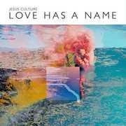 Love Has A Name , Jesus Culture