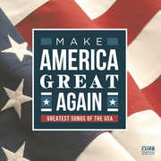 Make America Great Again /  Greatest Songs Of The USA