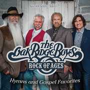 Rock of Ages: Hymns & Gospel Favorites , Oak Ridge Boys