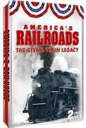 America's Railroads: Steam Train Legacy