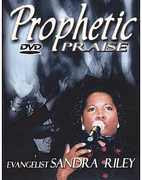 Prophetic Praise , Evangelist Sandra Riley