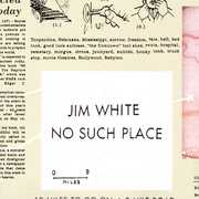 No Such Place , Jim White