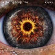 Ember , Breaking Benjamin