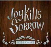 Wide Awake , Joy Kills Sorrow