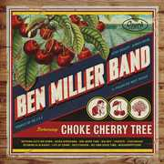 Choke Cherry Tree , Ben Miller