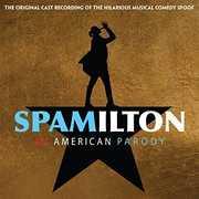 Spamilton (Original Cast Recording)