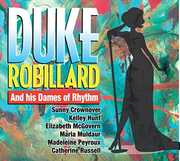 Duke Robillard And His Dames Of Rhythm , Duke Robillard