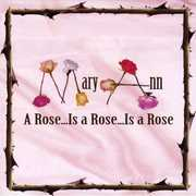 Rose Is a Rose Is a Rose